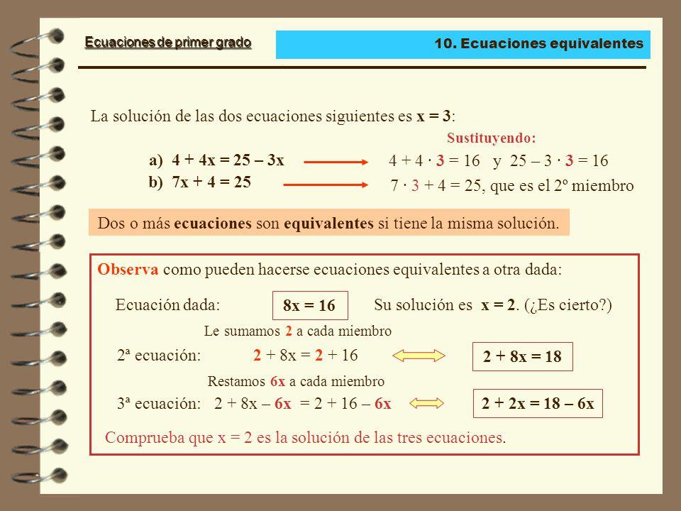 Dos o más ecuaciones son equivalentes si tiene la misma solución.
