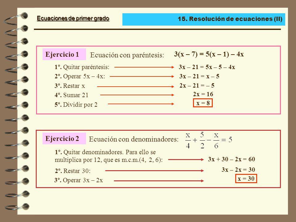 Ecuación con paréntesis: 3(x – 7) = 5(x – 1) – 4x