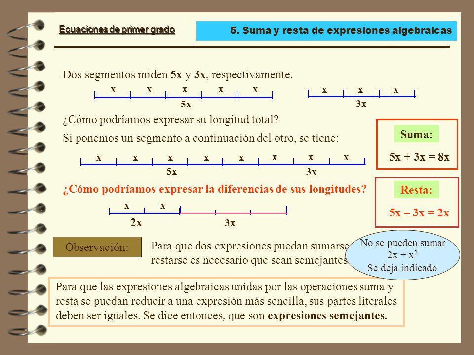 Dos segmentos miden 5x y 3x, respectivamente.