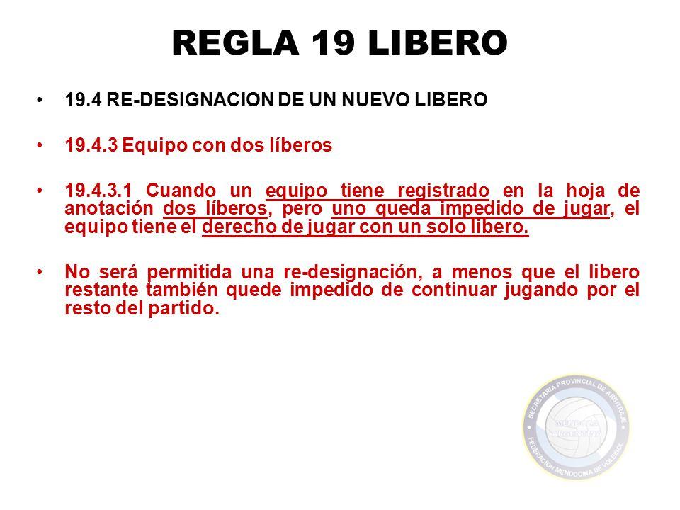 REGLA 19 LIBERO 19.4 RE-DESIGNACION DE UN NUEVO LIBERO