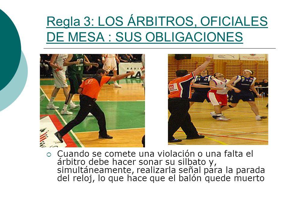 Regla 3: LOS ÁRBITROS, OFICIALES DE MESA : SUS OBLIGACIONES