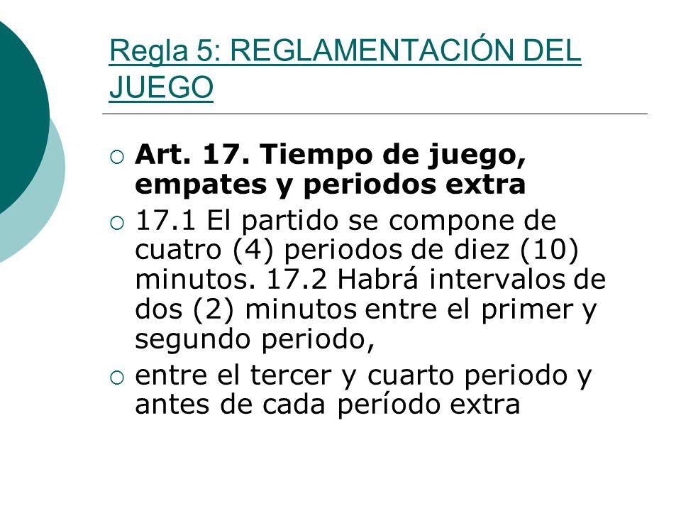 Regla 5: REGLAMENTACIÓN DEL JUEGO