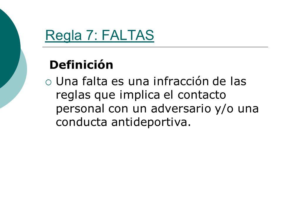 Regla 7: FALTAS Definición