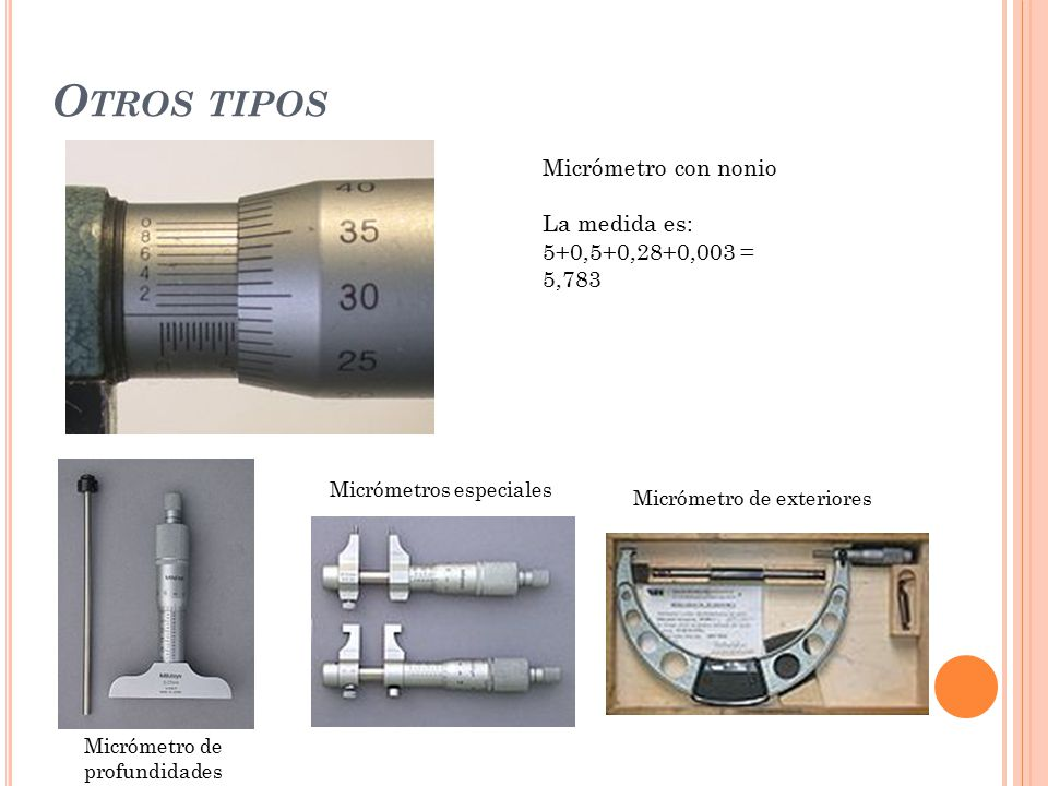 Otros tipos Micrómetro con nonio