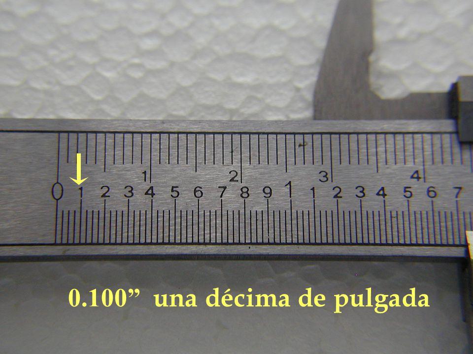 0.100 una décima de pulgada