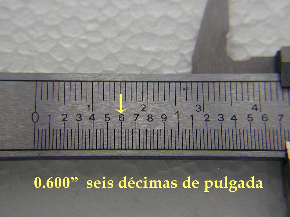 0.600 seis décimas de pulgada