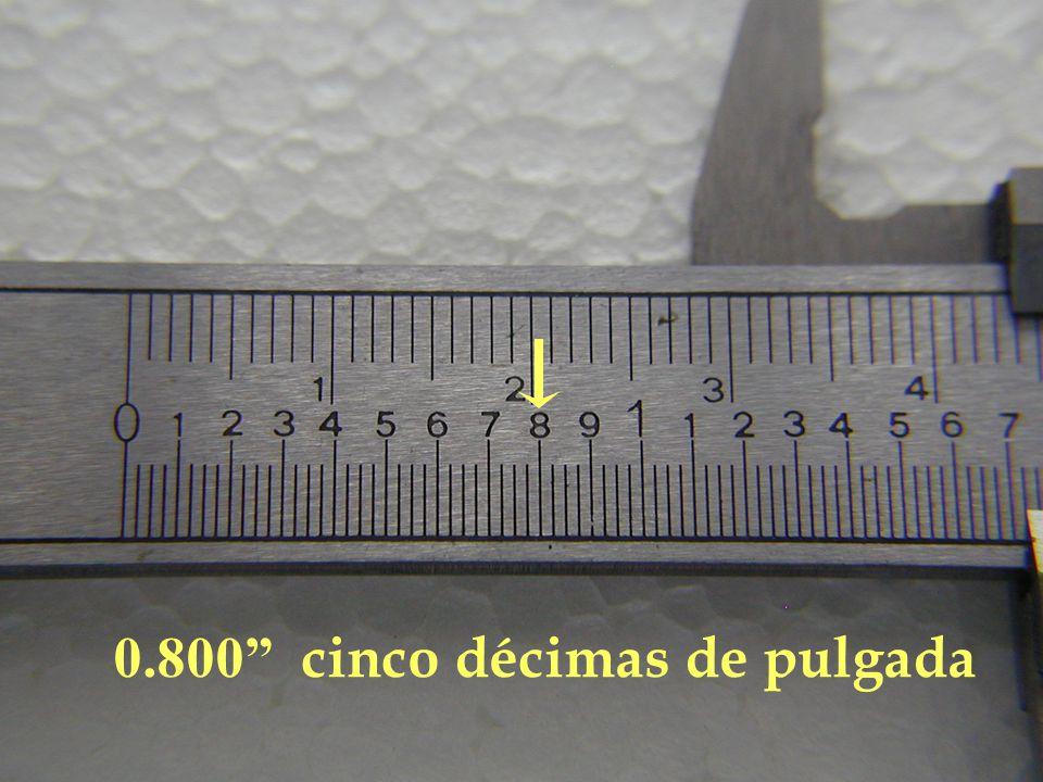 0.800 cinco décimas de pulgada