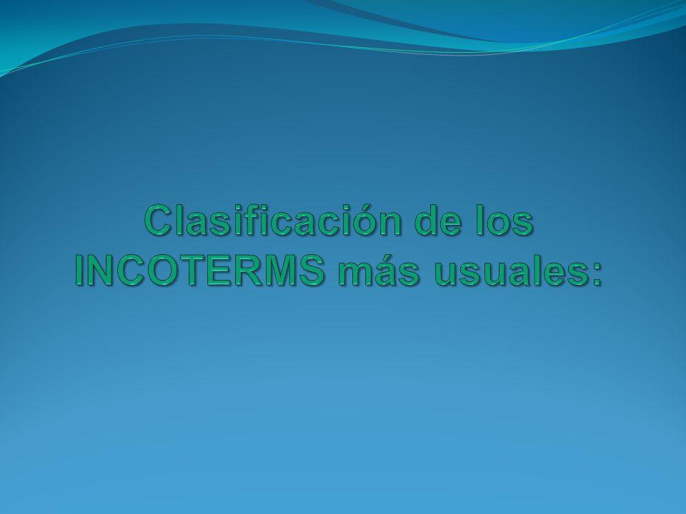 Clasificación de los INCOTERMS más usuales: