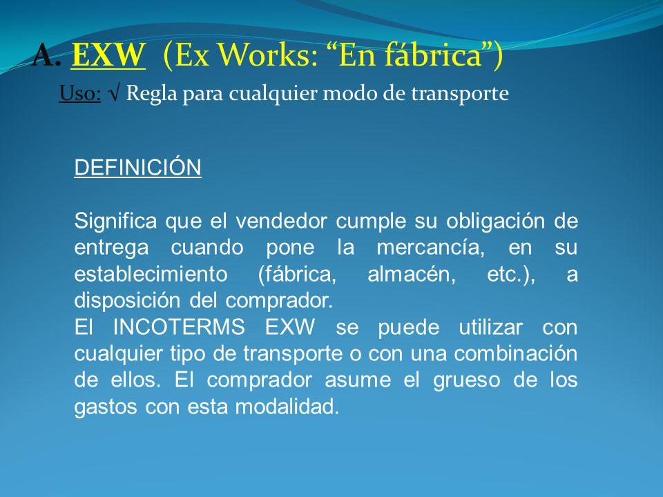 A. EXW (Ex Works: En fábrica )