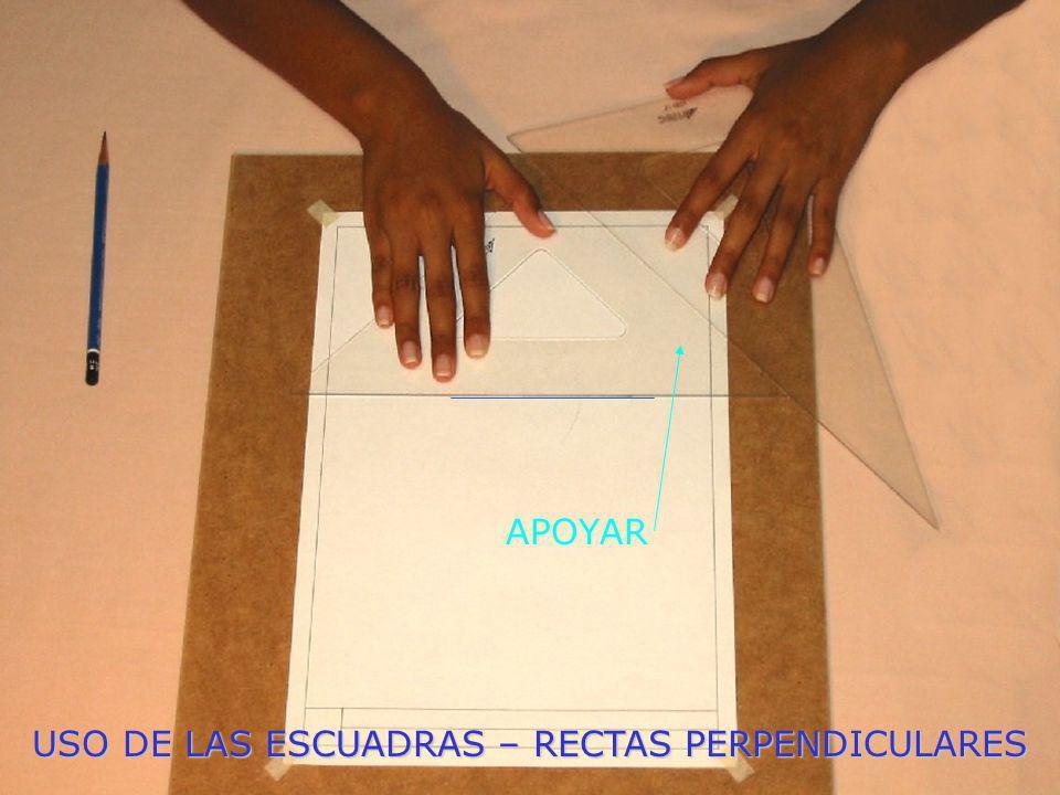 USO DE LAS ESCUADRAS – RECTAS PERPENDICULARES