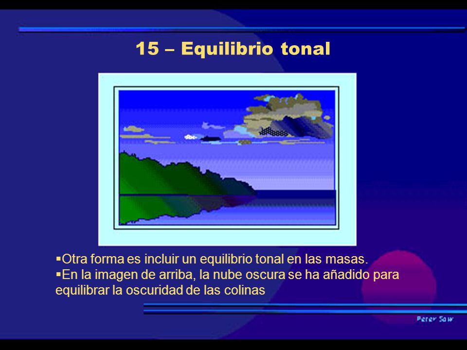 15 – Equilibrio tonal Otra forma es incluir un equilibrio tonal en las masas.