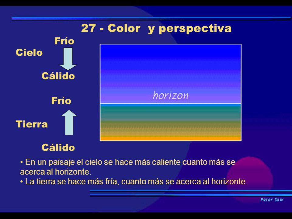 27 - Color y perspectiva Cálido Frío Tierra Cálido