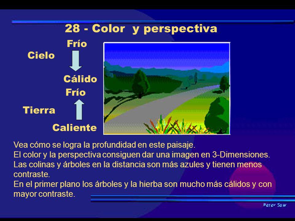 28 - Color y perspectiva Frío Cielo Cálido Frío Tierra Caliente