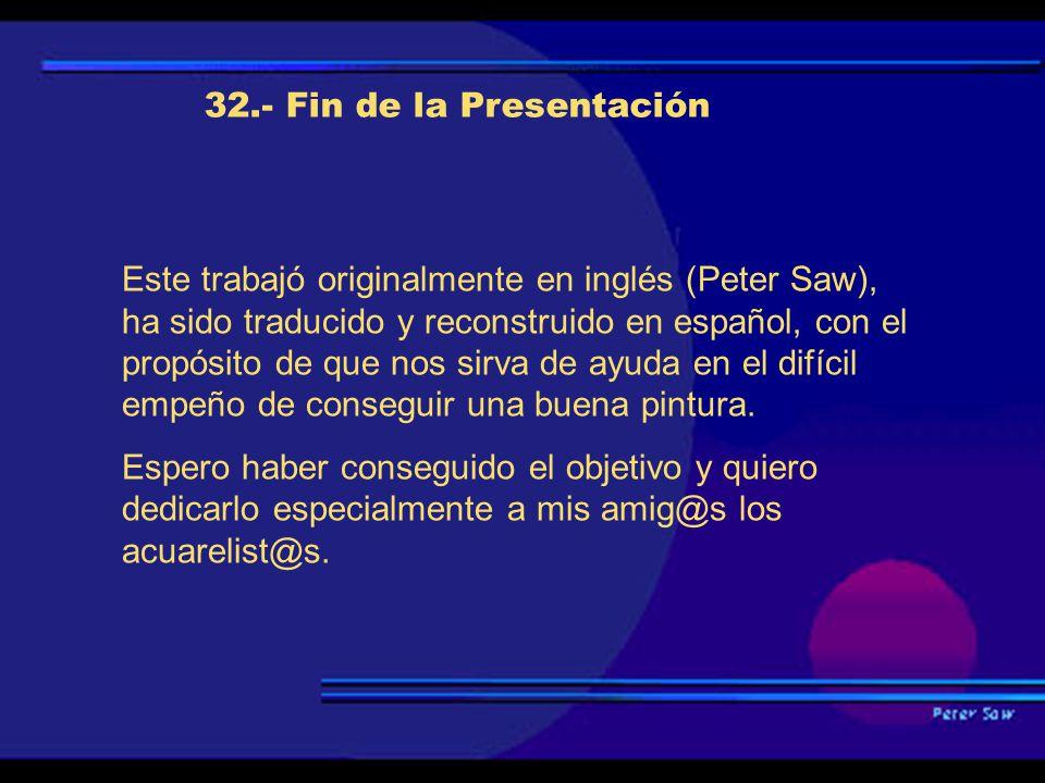 32.- Fin de la Presentación