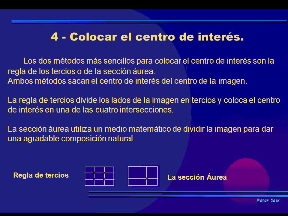 4 - Colocar el centro de interés.