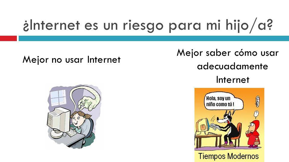 ¿Internet es un riesgo para mi hijo/a