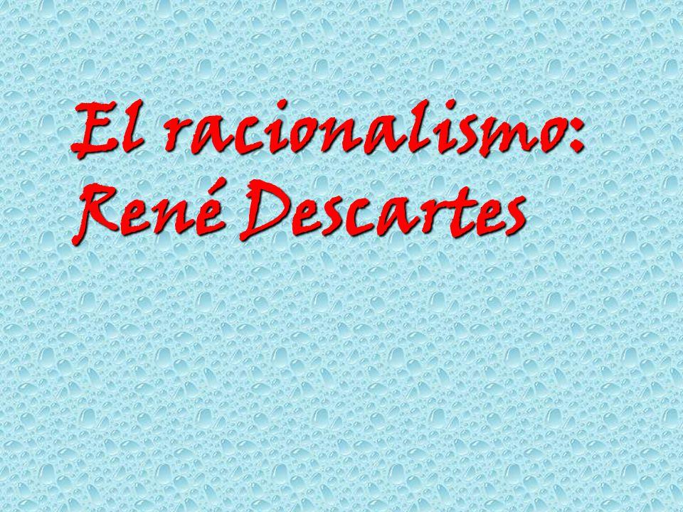 El racionalismo: René Descartes