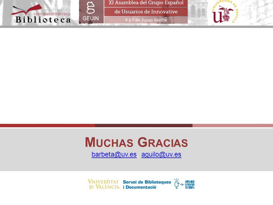 Muchas Gracias barbeta@uv.es, aguilo@uv.es