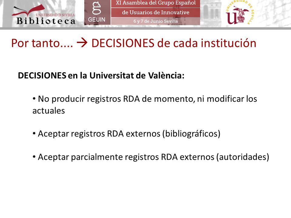 Por tanto....  DECISIONES de cada institución