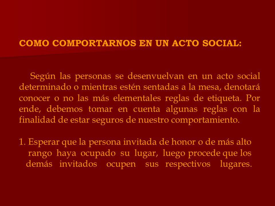 COMO COMPORTARNOS EN UN ACTO SOCIAL: