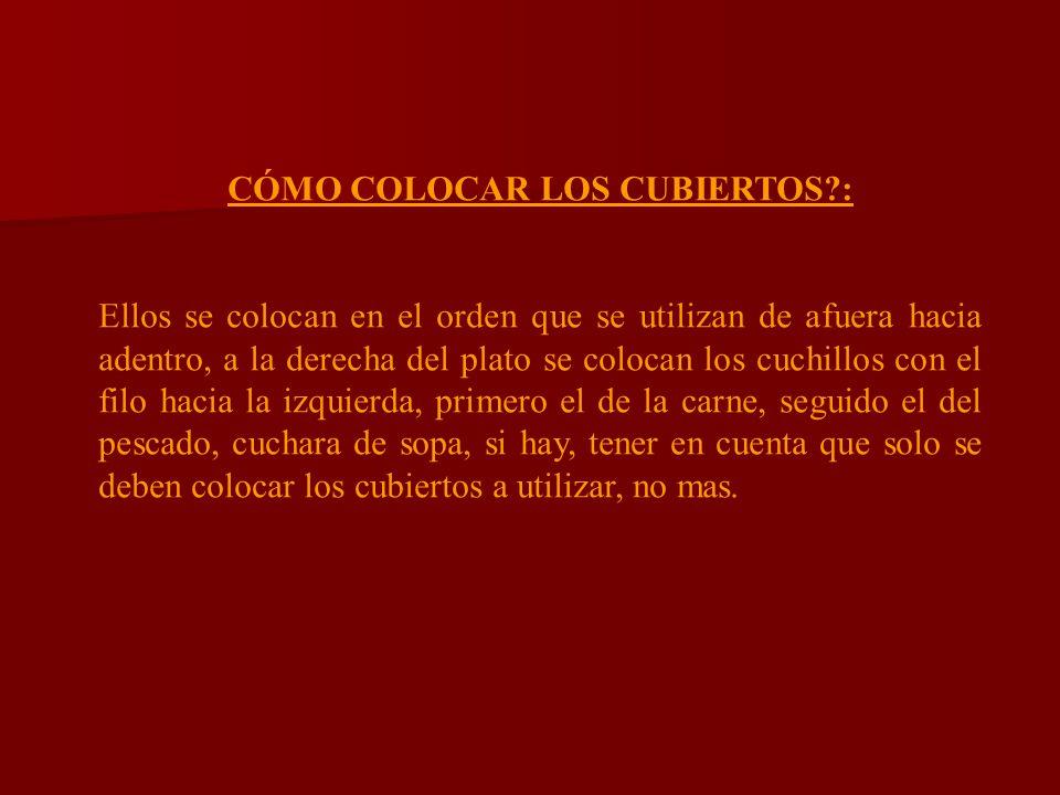CÓMO COLOCAR LOS CUBIERTOS :