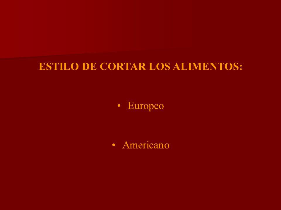 ESTILO DE CORTAR LOS ALIMENTOS: