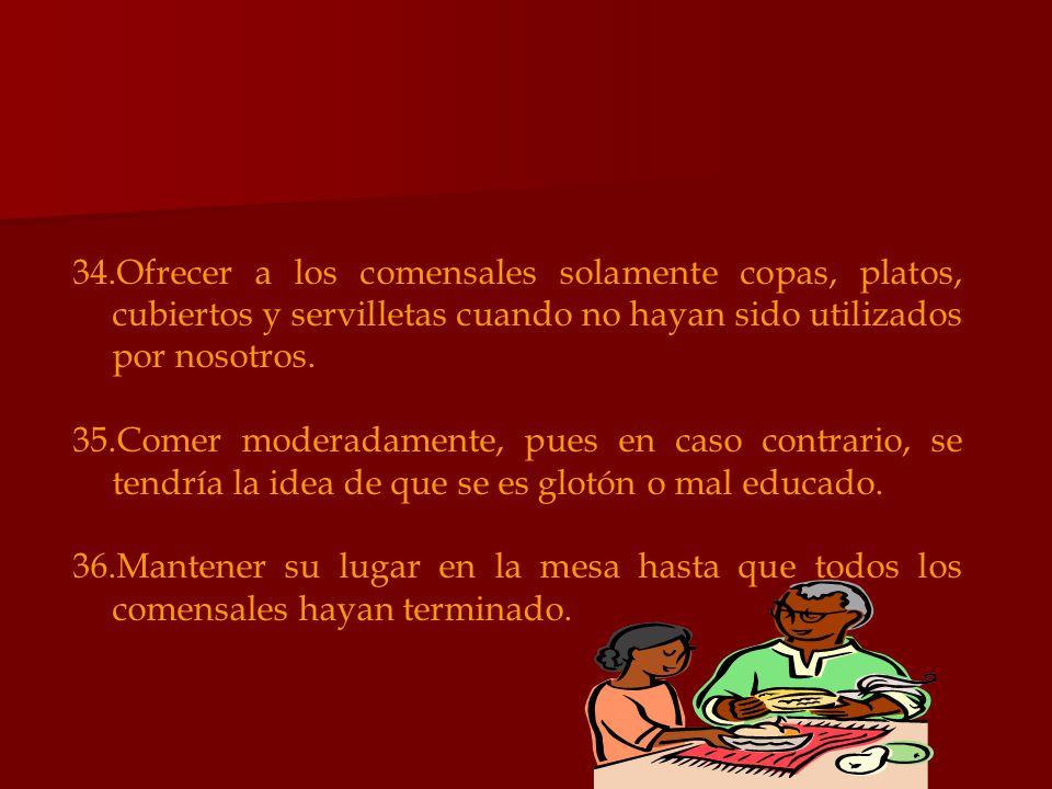 Ofrecer a los comensales solamente copas, platos, cubiertos y servilletas cuando no hayan sido utilizados por nosotros.