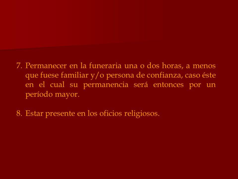 Estar presente en los oficios religiosos.