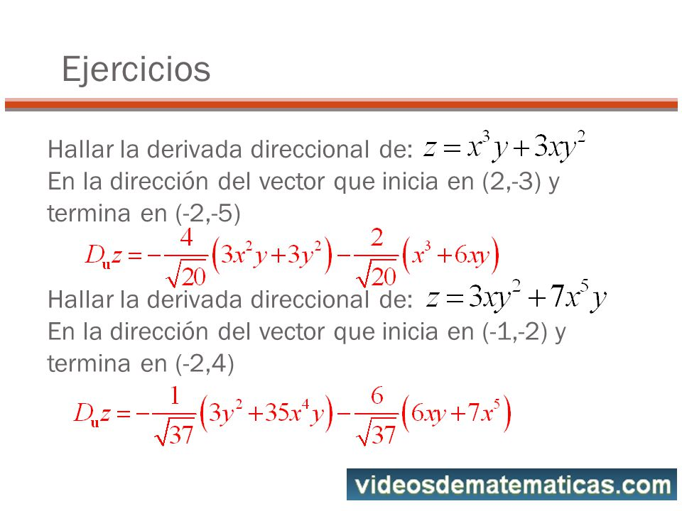 Ejercicios Hallar la derivada direccional de: