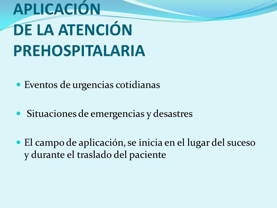 ALCANCE Y CAMPO DE APLICACIÓN DE LA ATENCIÓN PREHOSPITALARIA