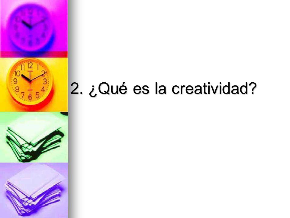 2. ¿Qué es la creatividad