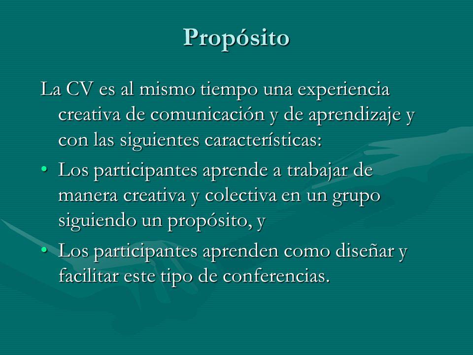 Propósito La CV es al mismo tiempo una experiencia creativa de comunicación y de aprendizaje y con las siguientes características: