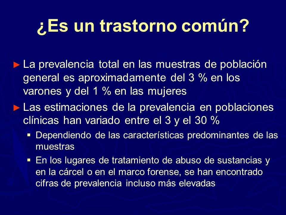 ¿Es un trastorno común La prevalencia total en las muestras de población general es aproximadamente del 3 % en los varones y del 1 % en las mujeres.