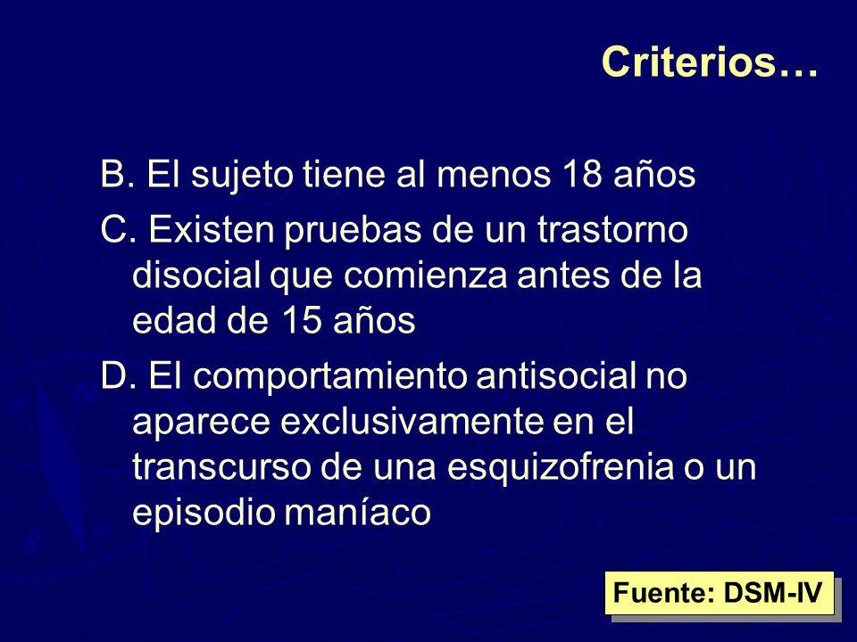 Criterios… B. El sujeto tiene al menos 18 años