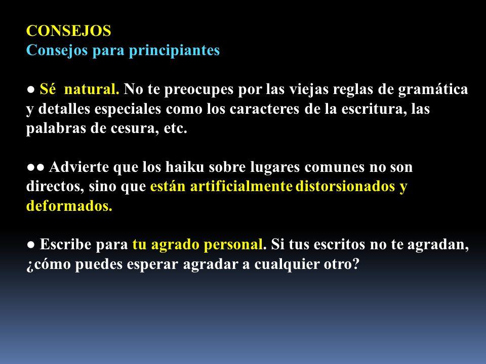 CONSEJOS Consejos para principiantes ● Sé natural