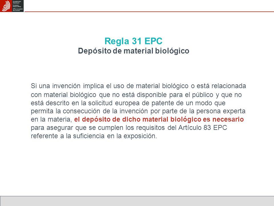 Regla 31 EPC Depósito de material biológico