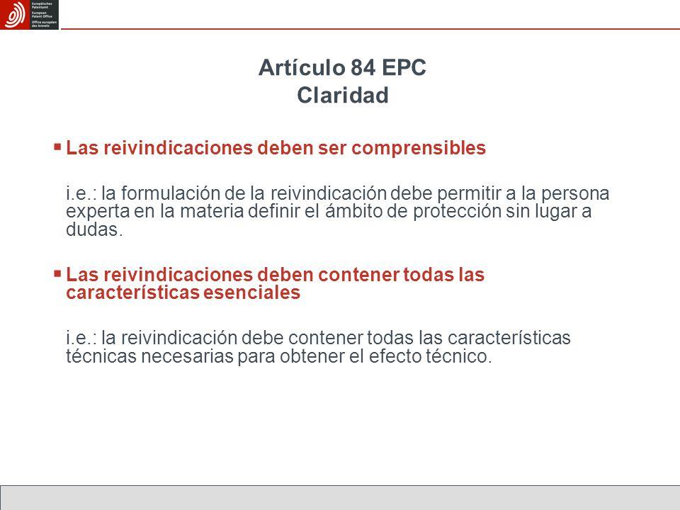 Artículo 84 EPC Claridad Las reivindicaciones deben ser comprensibles