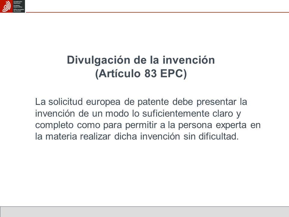 Divulgación de la invención (Artículo 83 EPC)