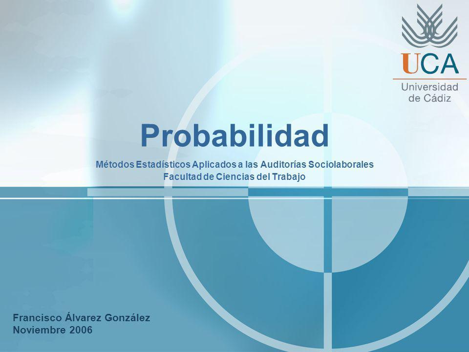 Probabilidad Francisco Álvarez González Noviembre 2006