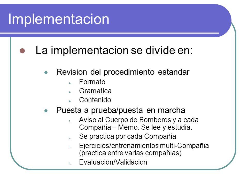 Implementacion La implementacion se divide en: