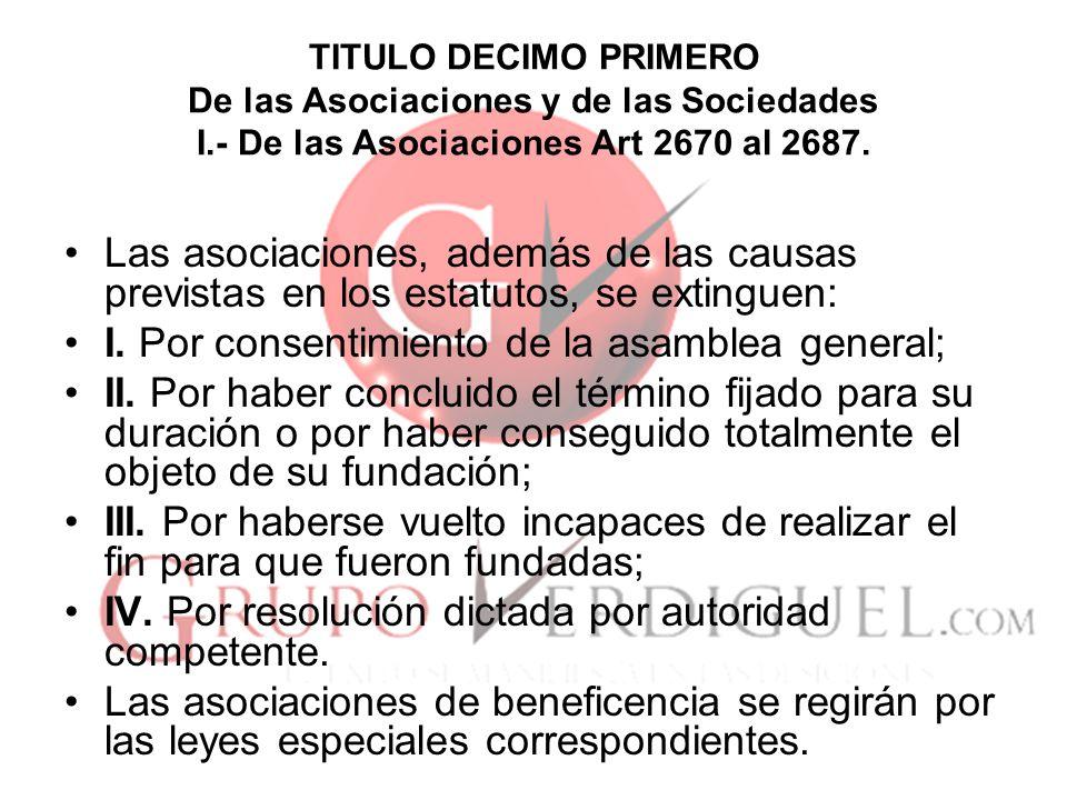 I. Por consentimiento de la asamblea general;