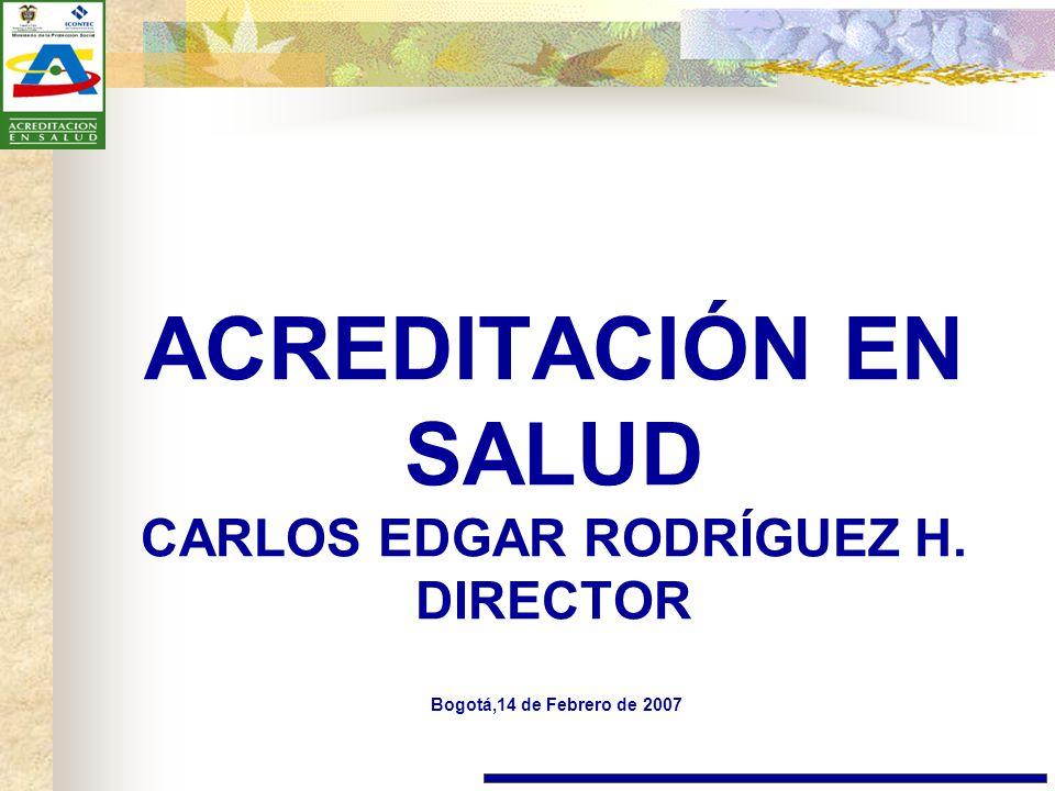 ACREDITACIÓN EN SALUD CARLOS EDGAR RODRÍGUEZ H