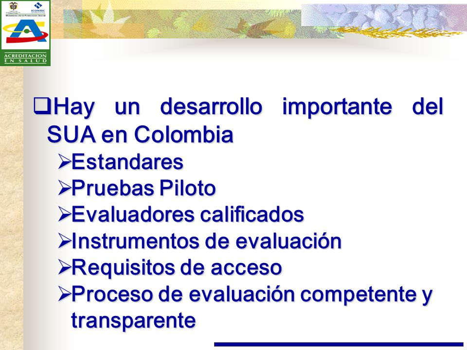 Hay un desarrollo importante del SUA en Colombia
