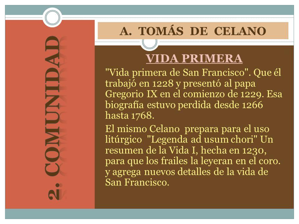 2. COMUNIDAD A. TOMÁS DE CELANO VIDA PRIMERA