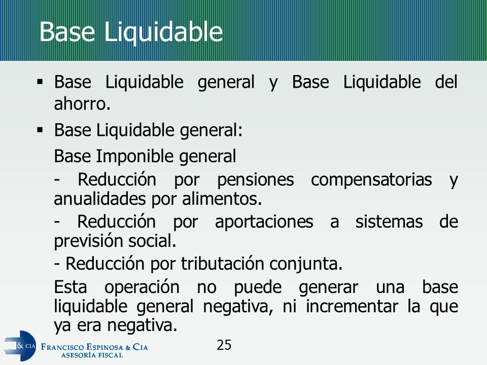 Base Liquidable Base Liquidable general y Base Liquidable del ahorro.