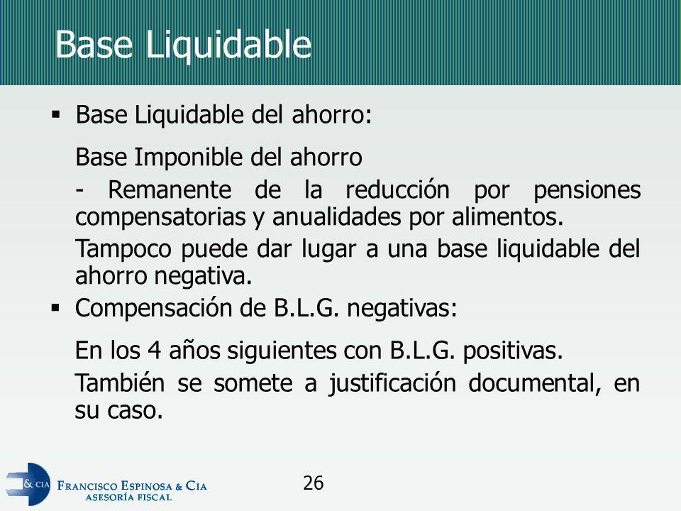Base Liquidable Base Liquidable del ahorro: Base Imponible del ahorro