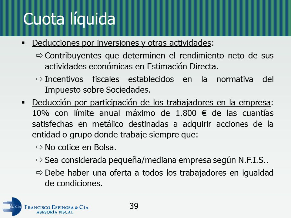 Cuota líquida Deducciones por inversiones y otras actividades: