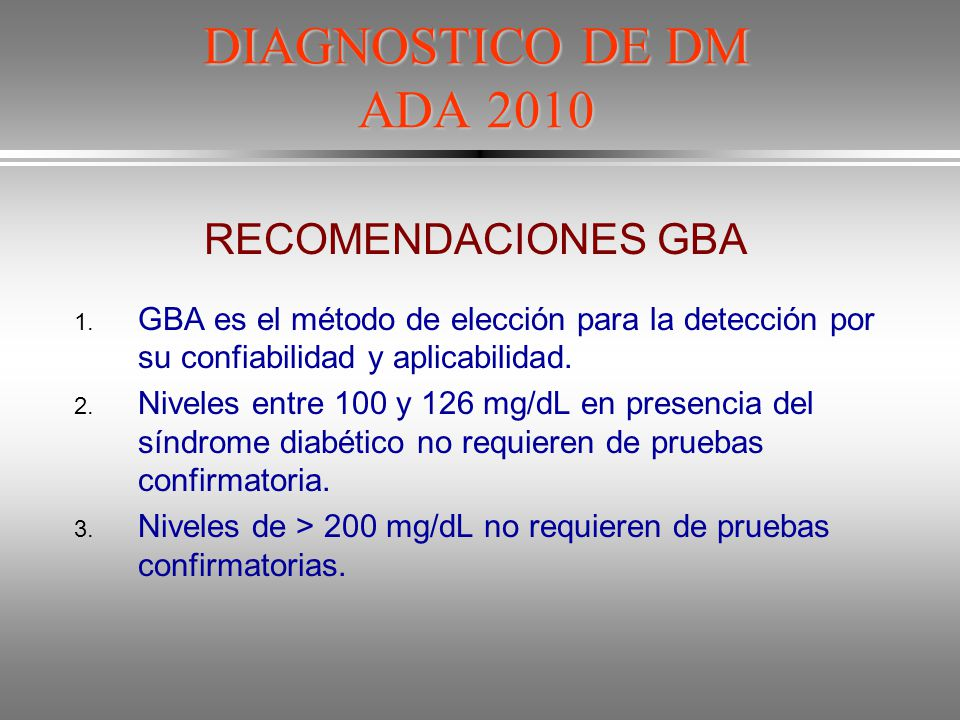 DIAGNOSTICO DE DM ADA 2010 RECOMENDACIONES GBA