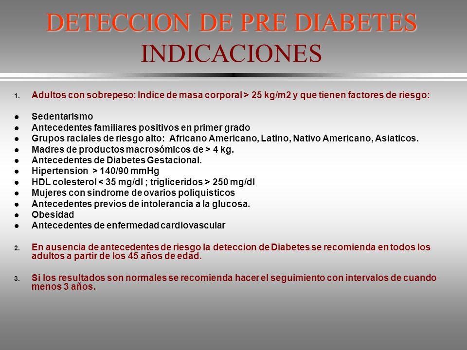 DETECCION DE PRE DIABETES INDICACIONES