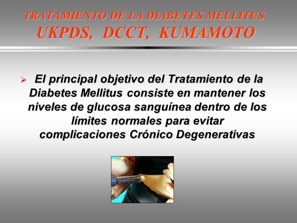 TRATAMIENTO DE LA DIABETES MELLITUS UKPDS, DCCT, KUMAMOTO